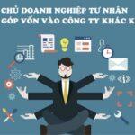 chủ doanh nghiệp tư nhân có được góp vốn vào doanh nghiệp khác